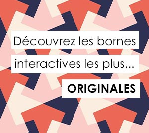 Bornes interactives originales