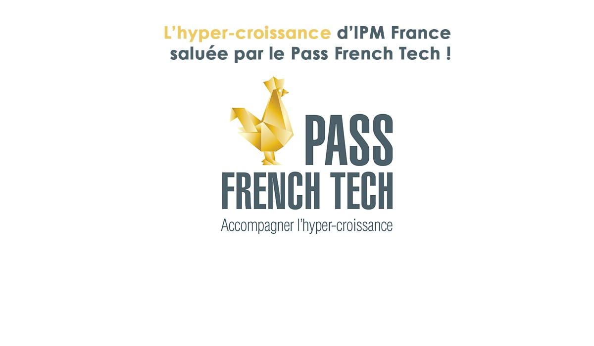 IPM France hyper-croissance pass French tech