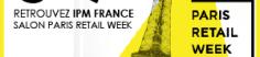 IPM France salon retail week paris