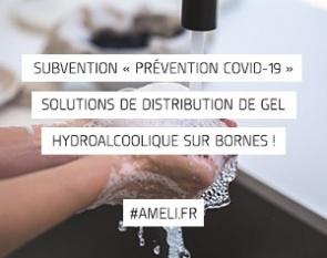 Subvention Prevention Covid Assurance Maladie bornes de distribution de gel hydro alcoolique